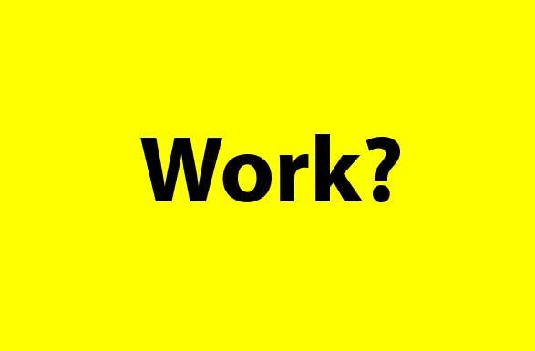 Work?